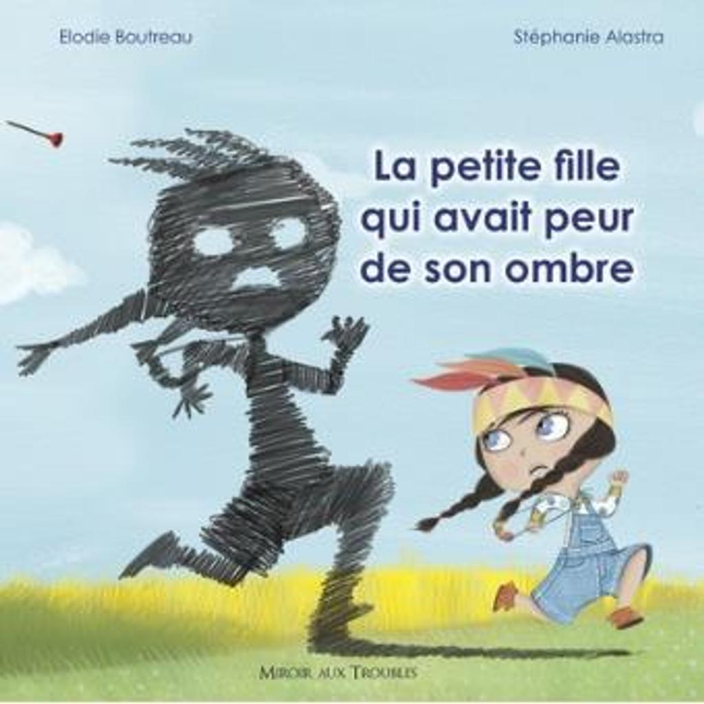 La Petite fille qui avait peur de son ombre | Boutreau, Elodie. Auteur