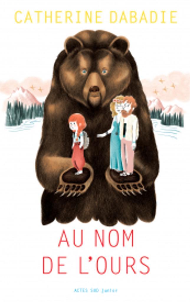 Au nom de l'ours | Dabadie, Catherine. Auteur