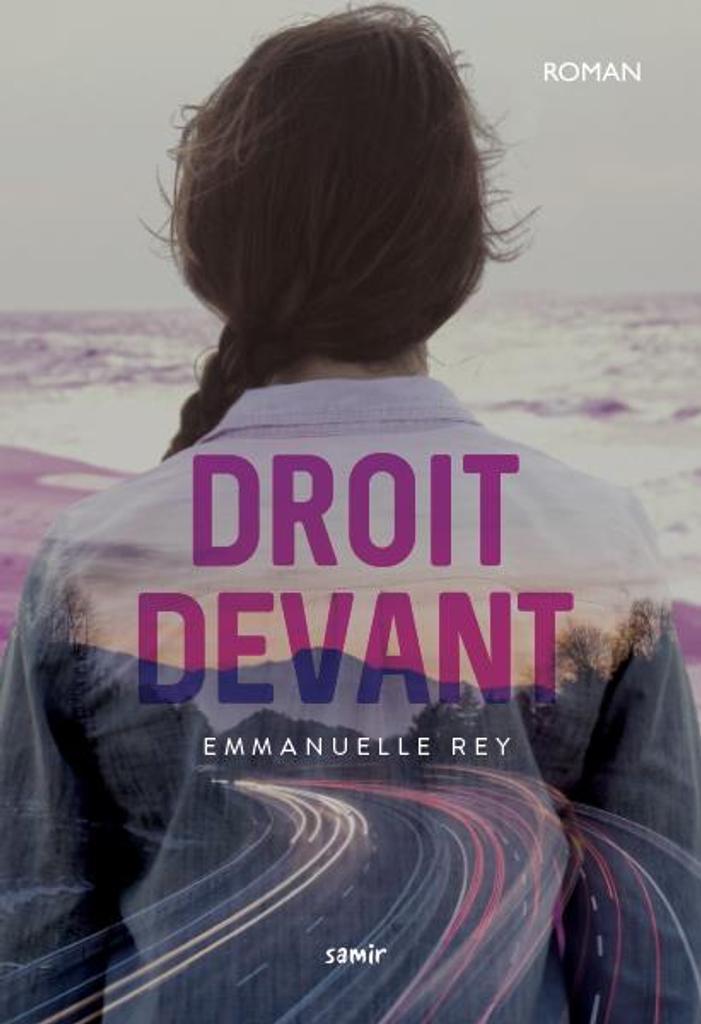 Droit devant | Rey, Emmanuelle. Auteur