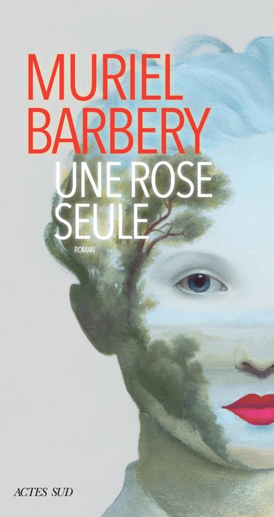 Rose seule (Une) | Barbery, Muriel