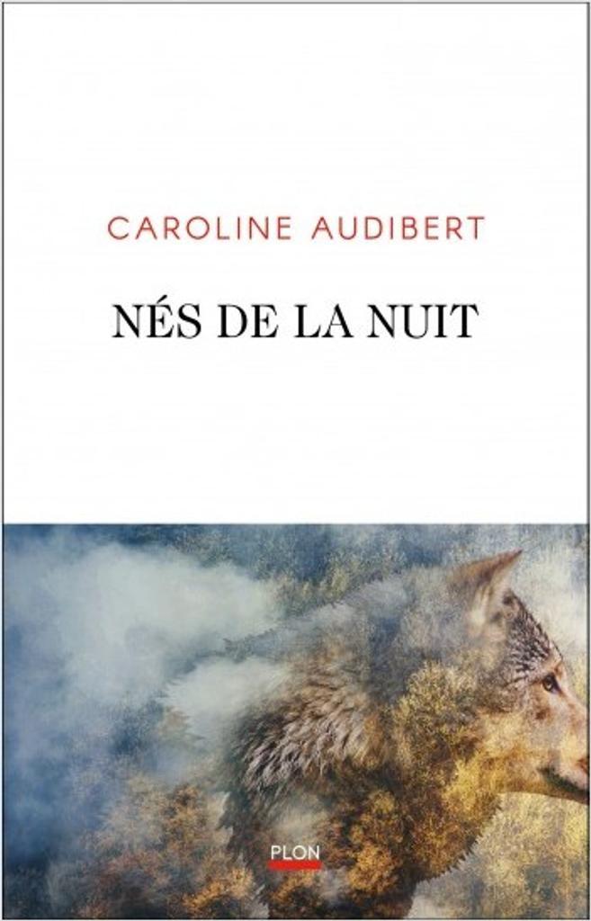Nés de la nuit | Audibert, Caroline