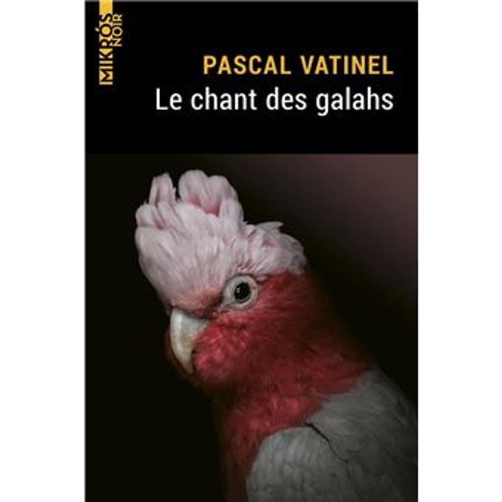Chant des galahs (Le) | Vatinel, Pascal