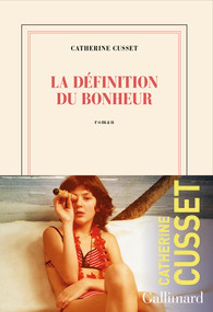 Définition du bonheur (La) | Cusset, Catherine